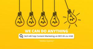 Cách kết hợp Content Marketing và SEO tối ưu nhất