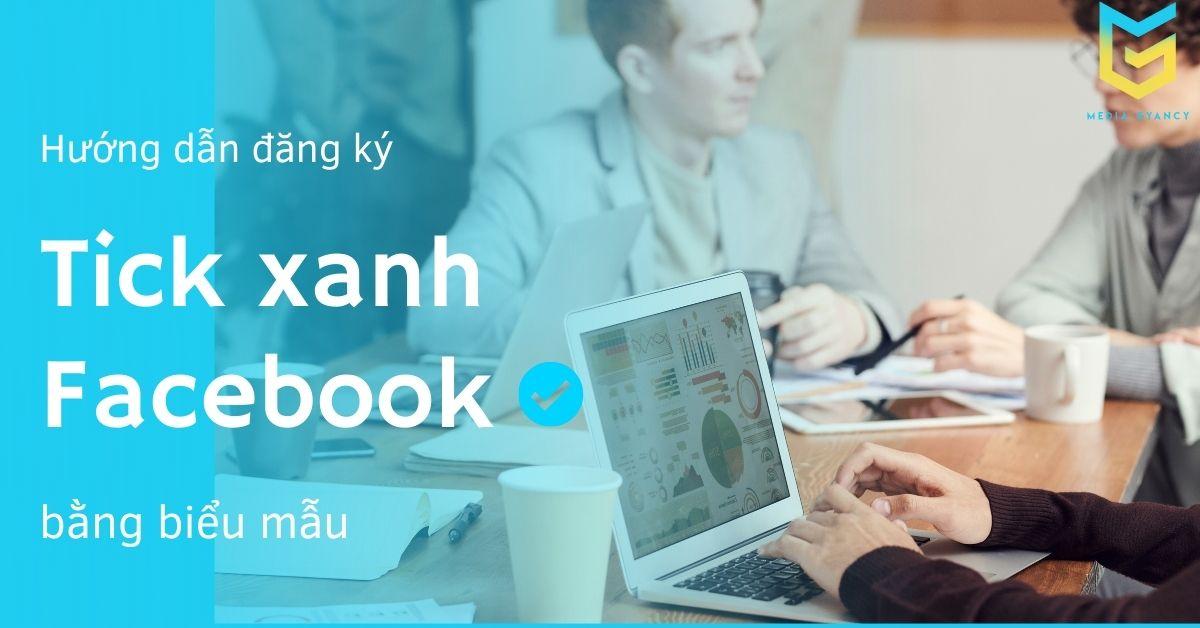 Hướng dẫn đăng ký tick xanh facebook bằng biểu mẫu