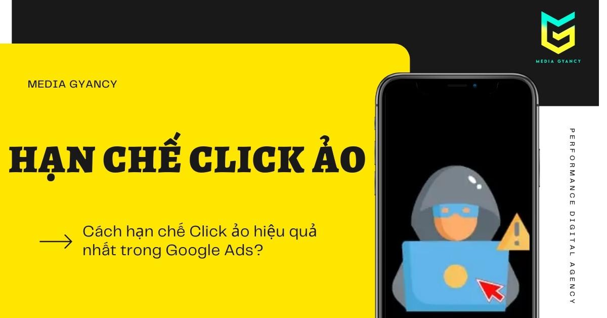 6 Cách hạn chế Click ảo hiệu quả nhất trong quảng cáo Google Ads